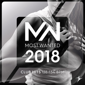 2018 MOST WANTED Club Hits - 128-134 BPM